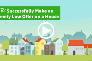 How to Successfully Make an Obscenely Low Offer on a House