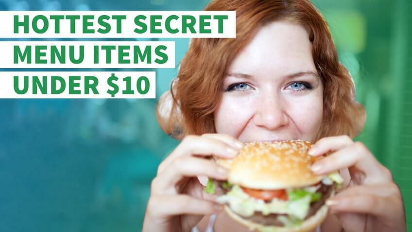 The Hottest Secret Menu Fast Food Items Under $10
