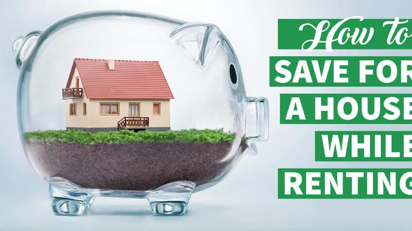 How to Save for a House While Renting