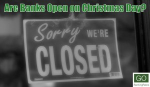 Banks Open on Christmas Day