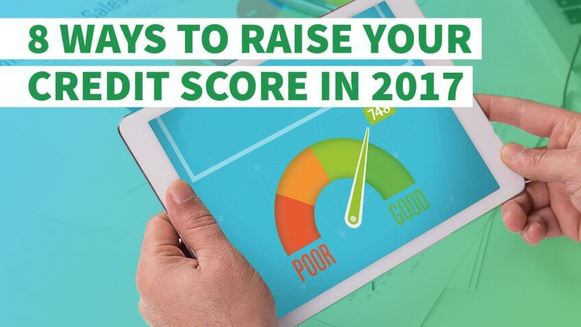 8 Ways to Raise Your Credit Score in 2017