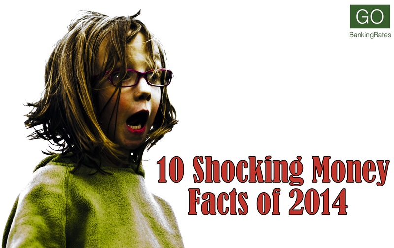 Top 10 Shocking Money Facts of 2014
