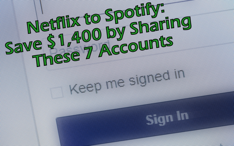Netflix to Spotify: Save $1,644 by Sharing These 7 Accounts