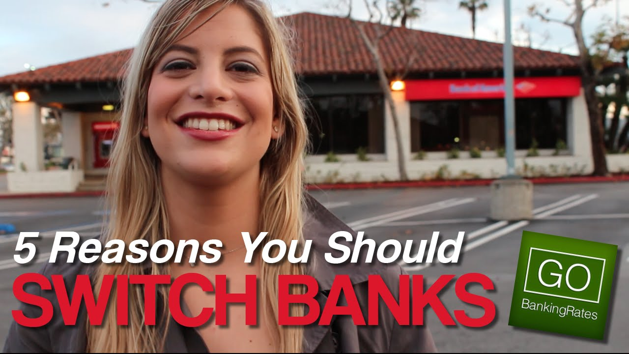 Video: 5 Reasons You Need to Switch Banks This Year