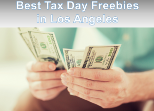 5 Best Tax Day Freebies in Los Angeles