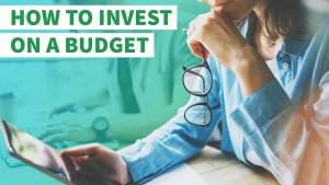 How to Invest on a Budget