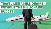 7 Ways to Travel Like a Millionaire — on a Budget