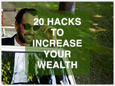 20 Hacks to Increase Your Wealth