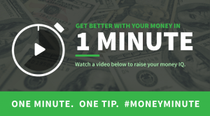 Get Better With Your Money in One Minute