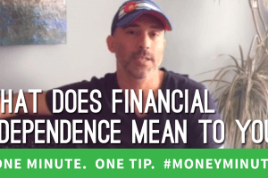 What Are You Doing to Achieve Financial Independence?