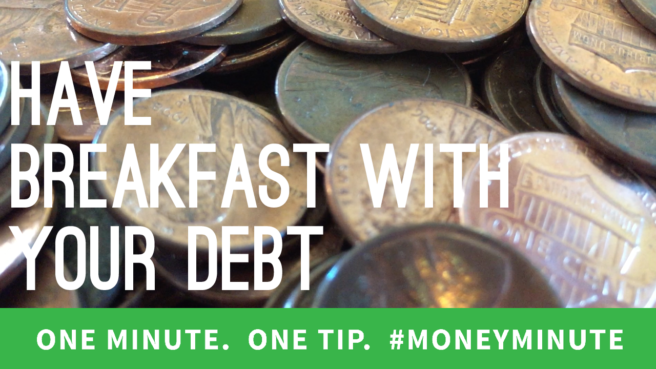 Stick to Your Financial Goals: Have Breakfast With Your Debt