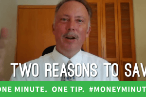 Two Powerful Reasons to Save Money