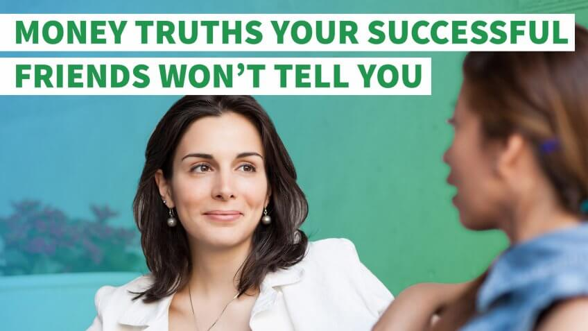 9 Money Truths Your Successful Friends Won't Tell You