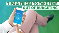 Tips and Tricks to Take the Fear Out of Budgeting