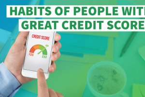 7 Habits of People With Great Credit Scores