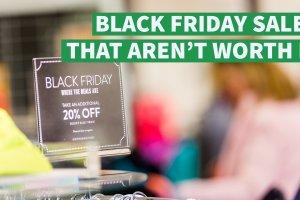 Black Friday Sales That Aren't Worth It