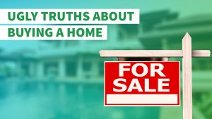 8 Ugly Truths About Buying a Home