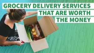 10 Grocery Delivery Services That Are Worth the Money