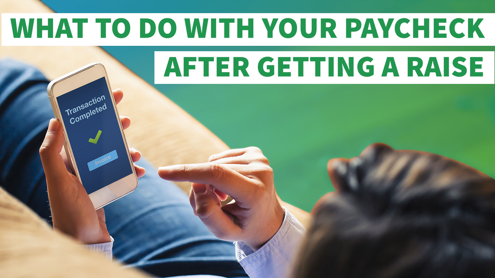 the first thing you should do your paycheck after getting a the first thing you should do your paycheck after getting a raise gobankingrates