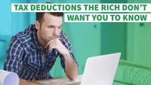 Tax Deductions the Rich Don't Want You to Know
