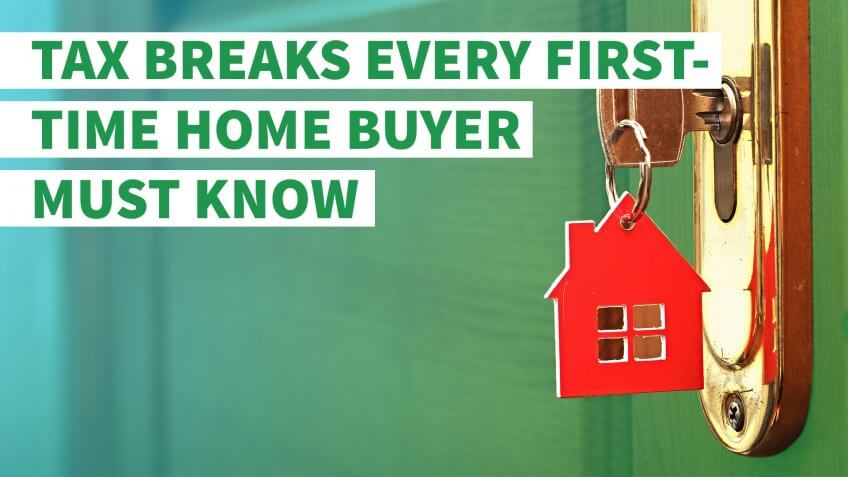 7 Tax Breaks Every First-Time Homebuyer Must Know