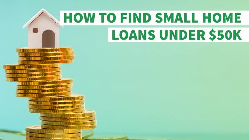 How to Find Small Home Loans Under $50K