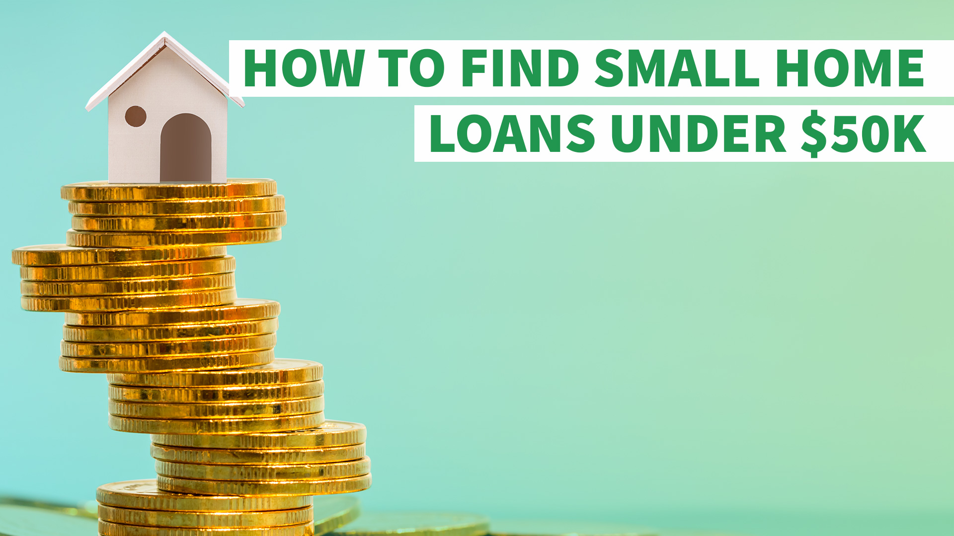 How to find small home loans under 50k gobankingrates for Building a house for less than 50k