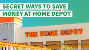 Secret Ways to Save Money at Home Depot