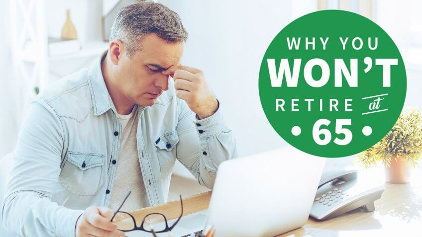 9 Reasons You Won't Be Able to Retire When You Want