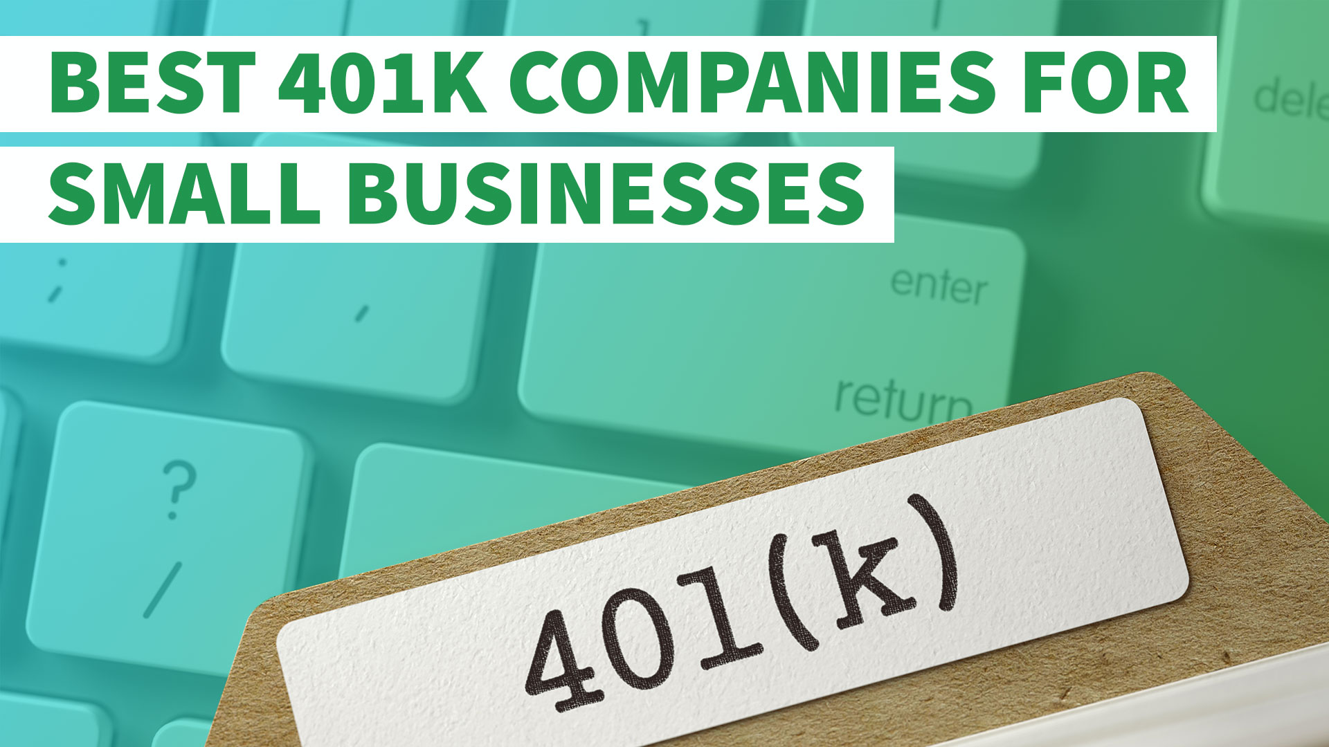 Fidelity ADP and the 8 Best 401k panies for Small Businesses