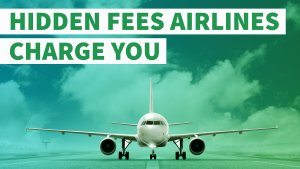 Hidden Fees Airlines Don't Want You to Know About