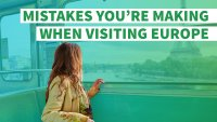 8 Mistakes You're Making When Visiting Europe