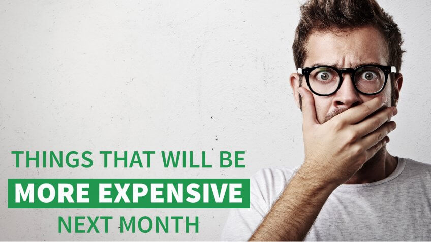 8 Things That Will Be More Expensive Next Month