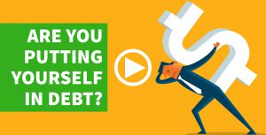 7 Surprising Ways You Could Be Putting Yourself in Debt