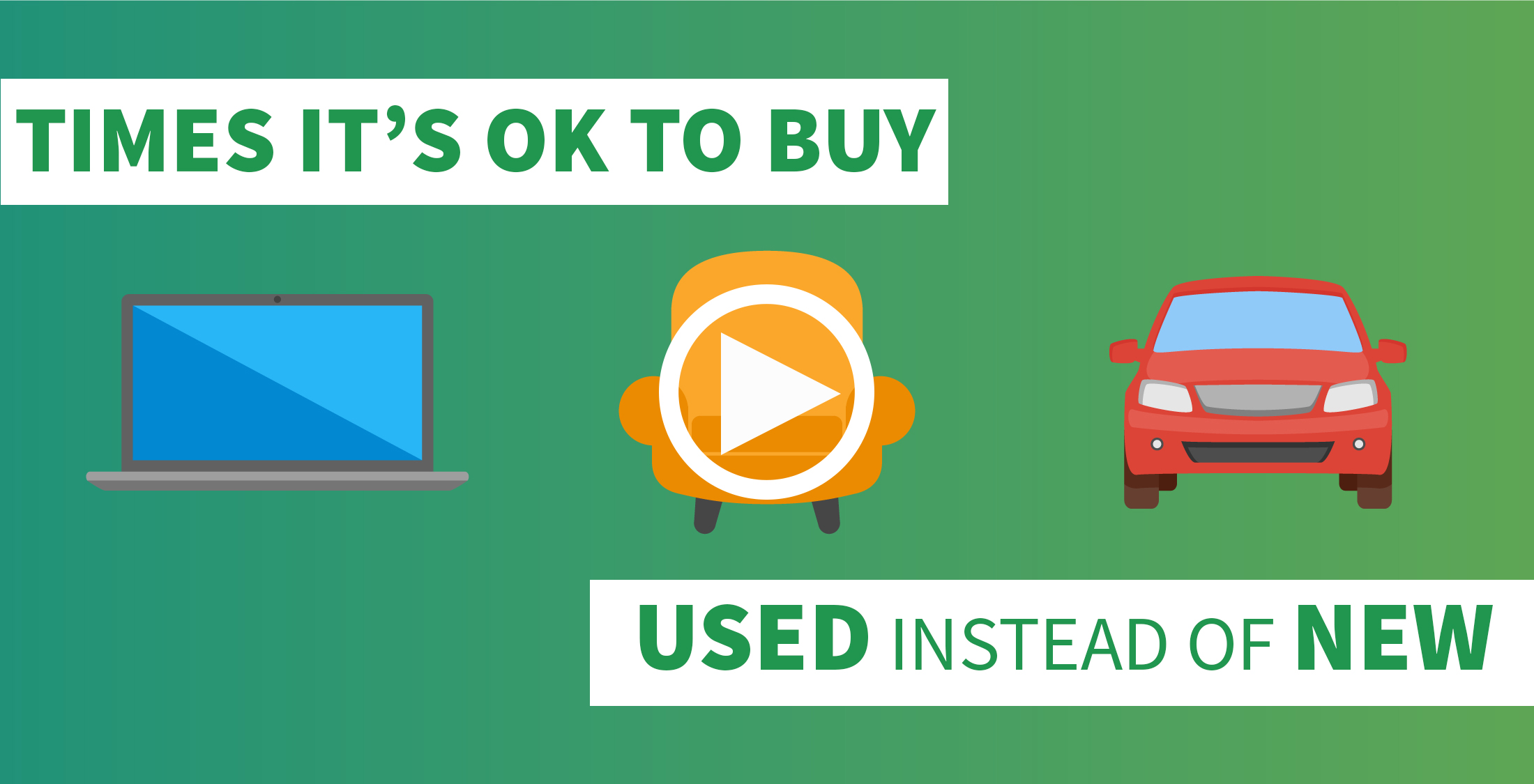 Times It's OK to Buy Used Instead of New