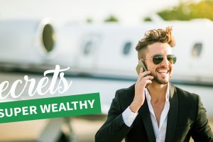 6 Secrets of the Super Wealthy
