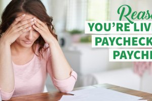 10 Reasons You're Still Living Paycheck to Paycheck