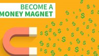 The Secret to Becoming a Money Magnet