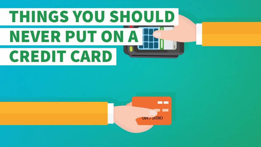 10 Things You Should Never Put on a Credit Card