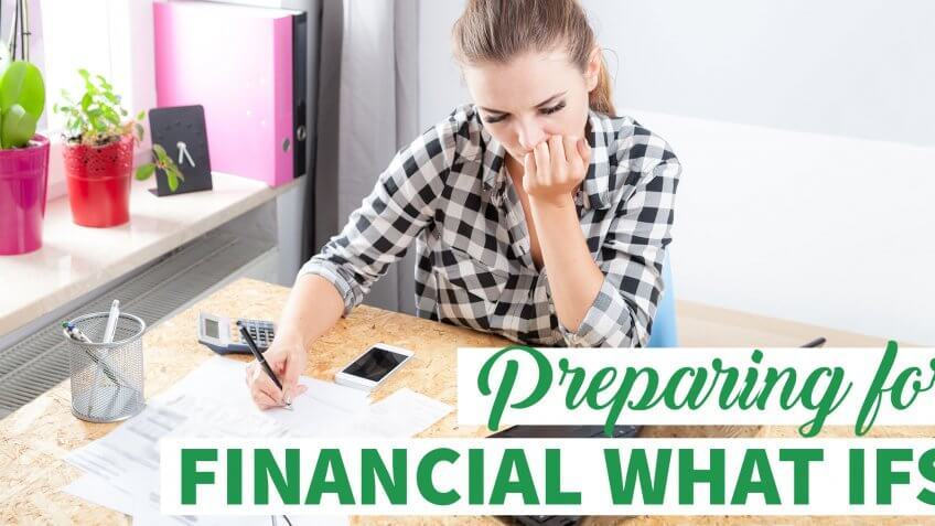 How to Prepare for the Financial What-Ifs in Life