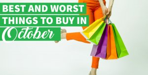 The Best and Worst Things to Buy in October