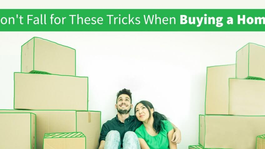 Don't Fall for These Tricks When Buying a Home