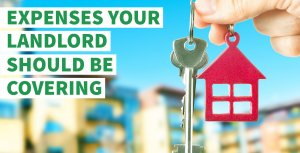 Expenses Your Landlord Should Be Covering