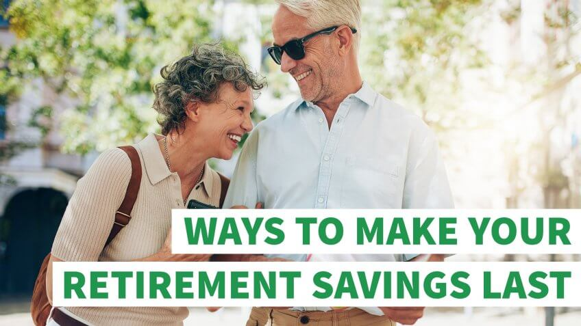 6 Ways to Make Your Retirement Savings Last