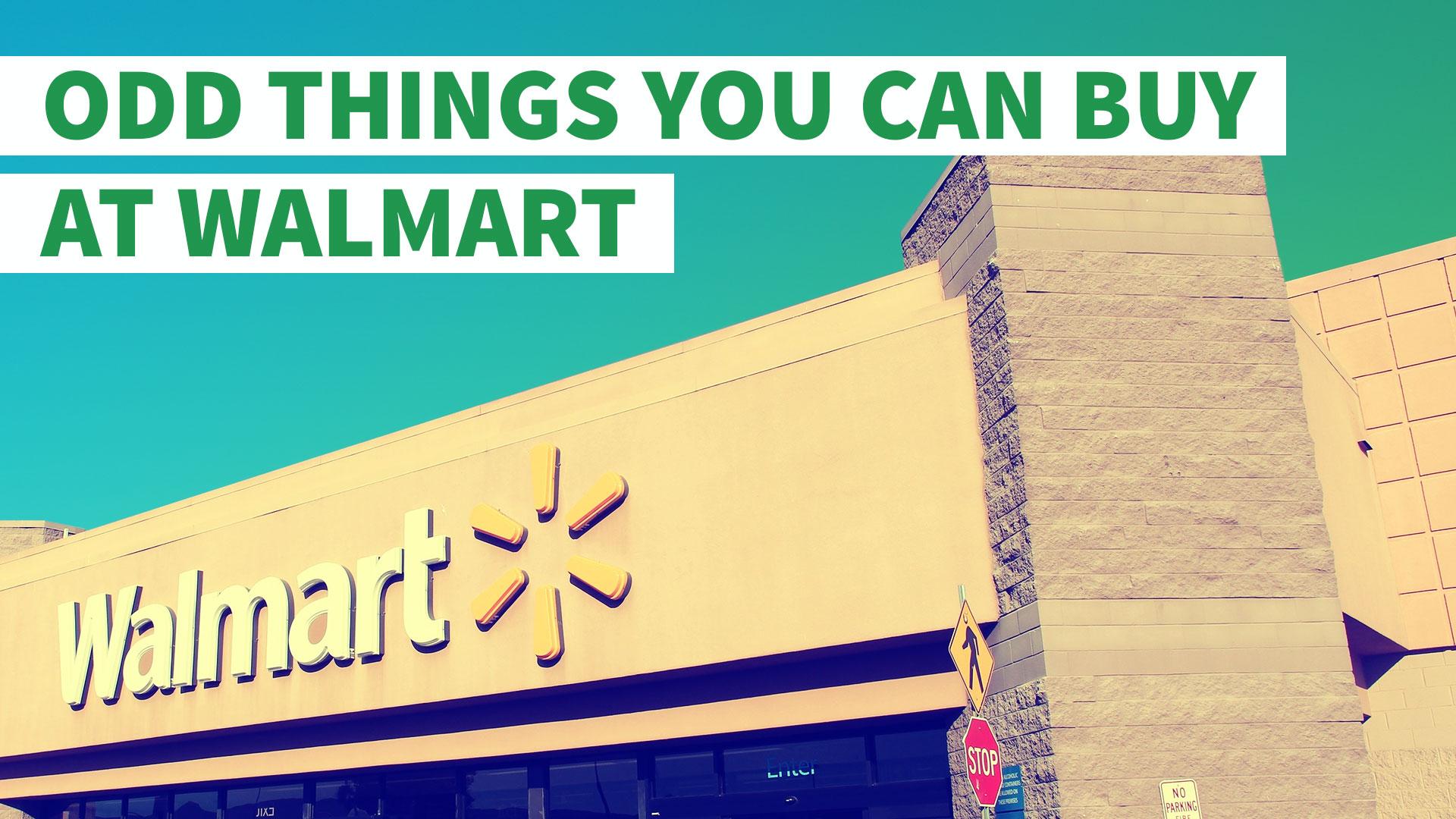 6 Odd Things You Can Buy at Walmart | GOBankingRates