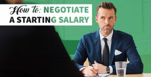 How to Negotiate a High Starting Salary