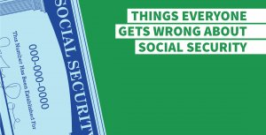 7 Things Everyone Gets Wrong About Social Security