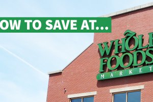 How to Save on Your Next Trip to Whole Foods Market