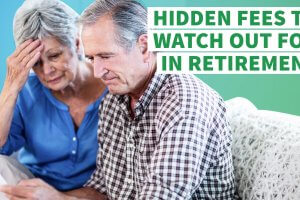 7 Hidden Fees to Watch Out for in Retirement