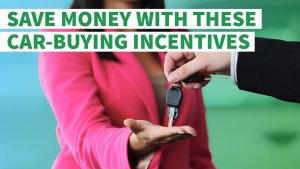 How to Save Money With These 5 Car-Buying Incentives